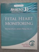 FETAL HEART MONITORING PRINCIPLES AND PRACTICES Fourth edition